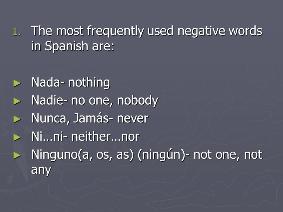 The most frequently used negative words in Spanish are: