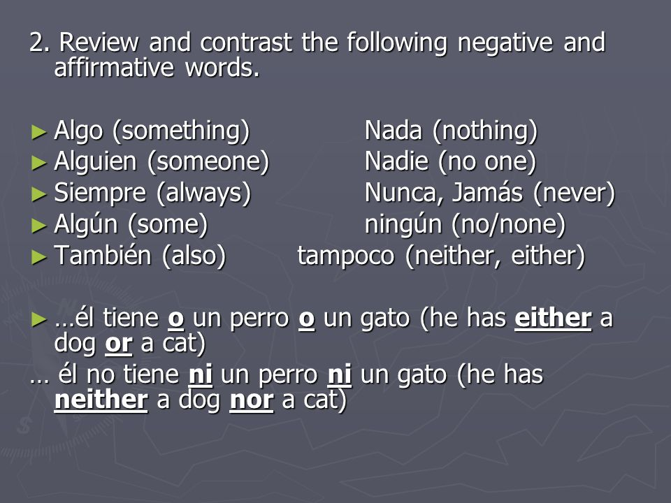 2. Review and contrast the following negative and affirmative words.
