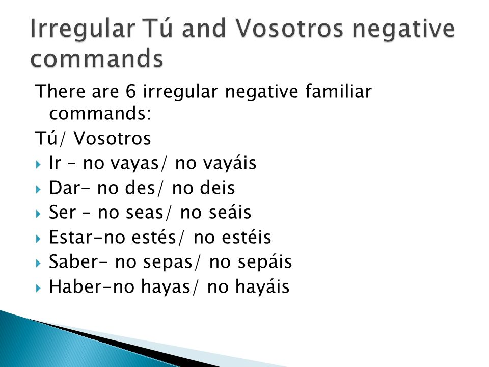 Irregular Tú and Vosotros negative commands