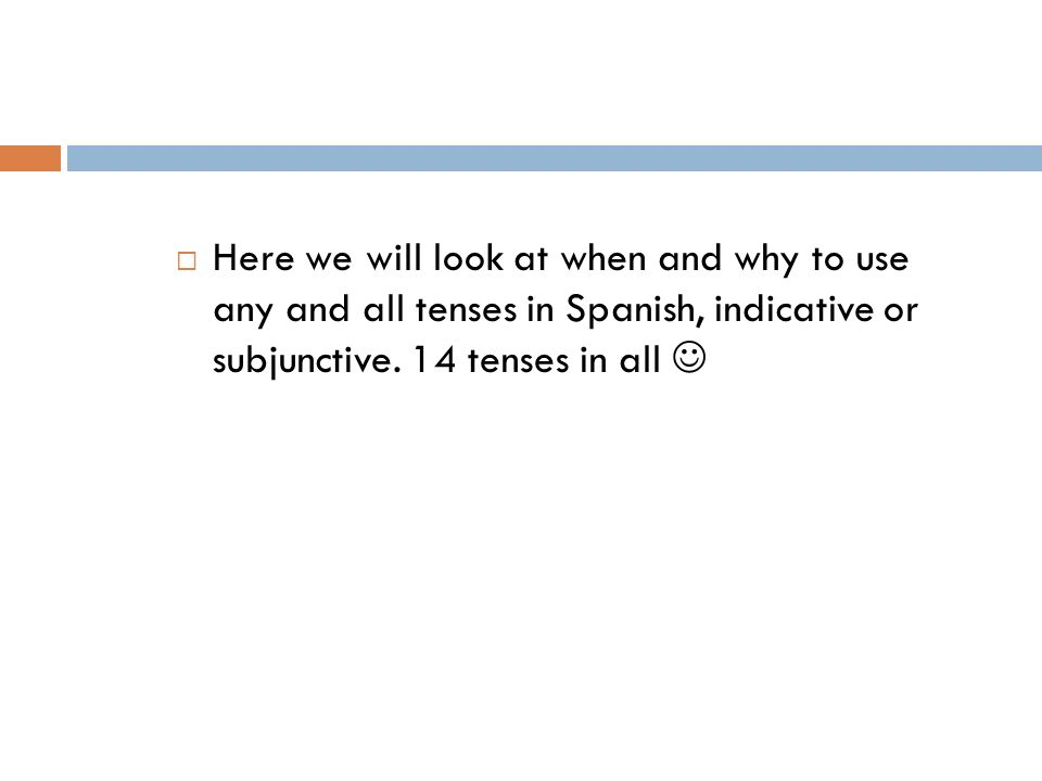 Here we will look at when and why to use any and all tenses in Spanish, indicative or subjunctive.