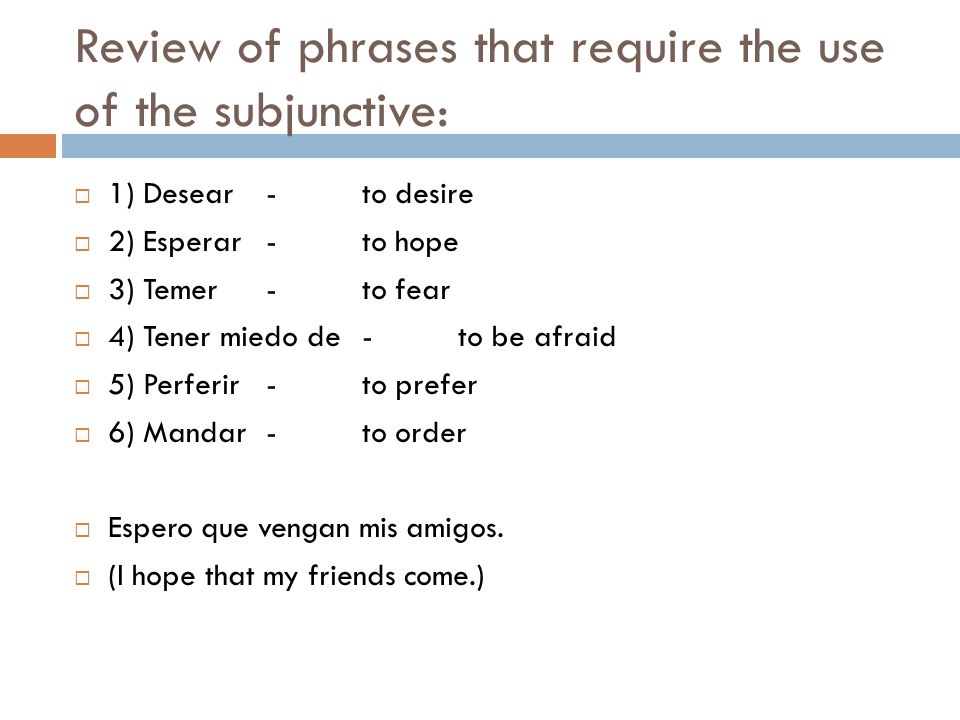 Review of phrases that require the use of the subjunctive: