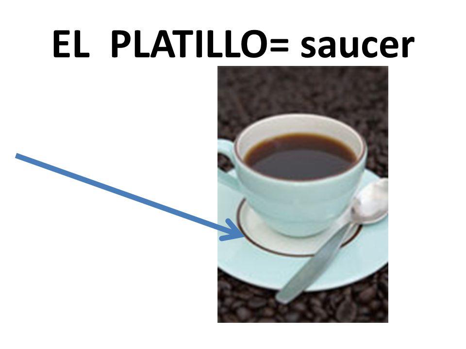 EL PLATILLO= saucer