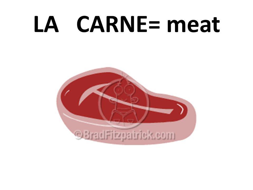 LA CARNE= meat
