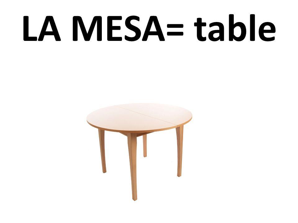 LA MESA= table