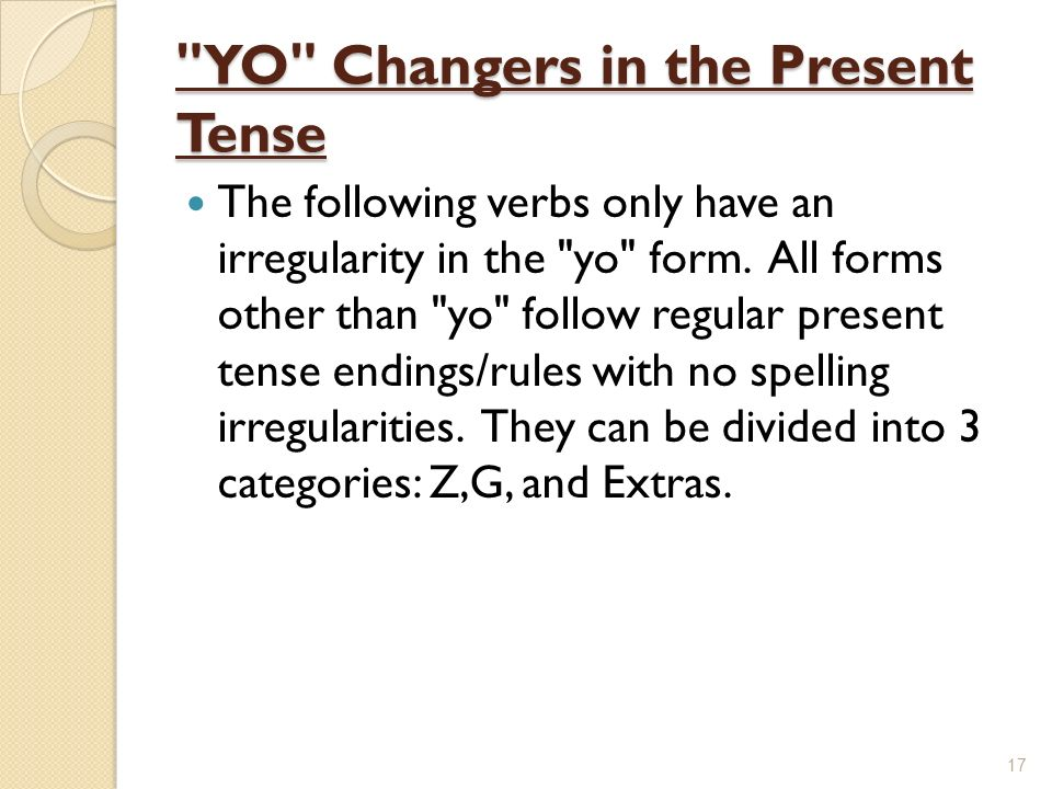 YO Changers in the Present Tense