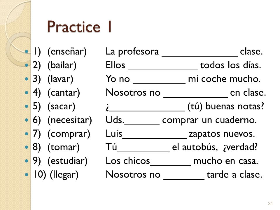 Practice 1 1) (enseñar) La profesora _____________ clase.