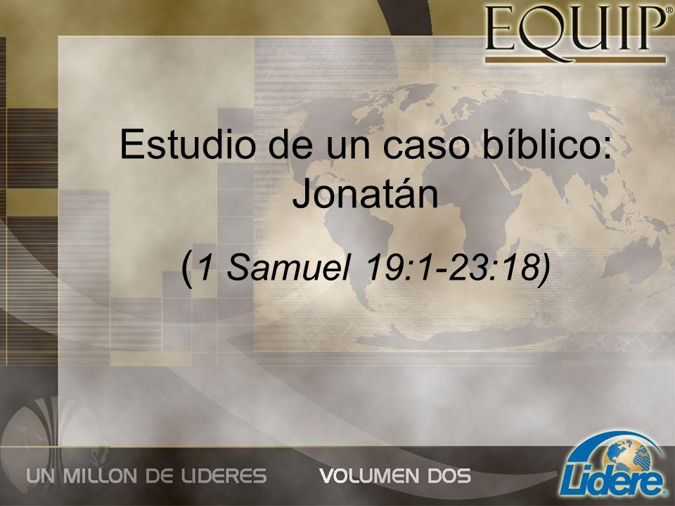 Estudio de un caso bíblico: Jonatán (1 Samuel 19:1-23:18)