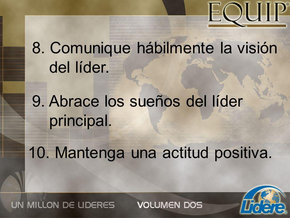 8. Comunique hábilmente la visión del líder.