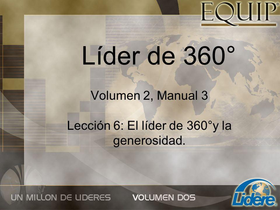 Volumen 2, Manual 3 Lección 6: El líder de 360°y la generosidad.