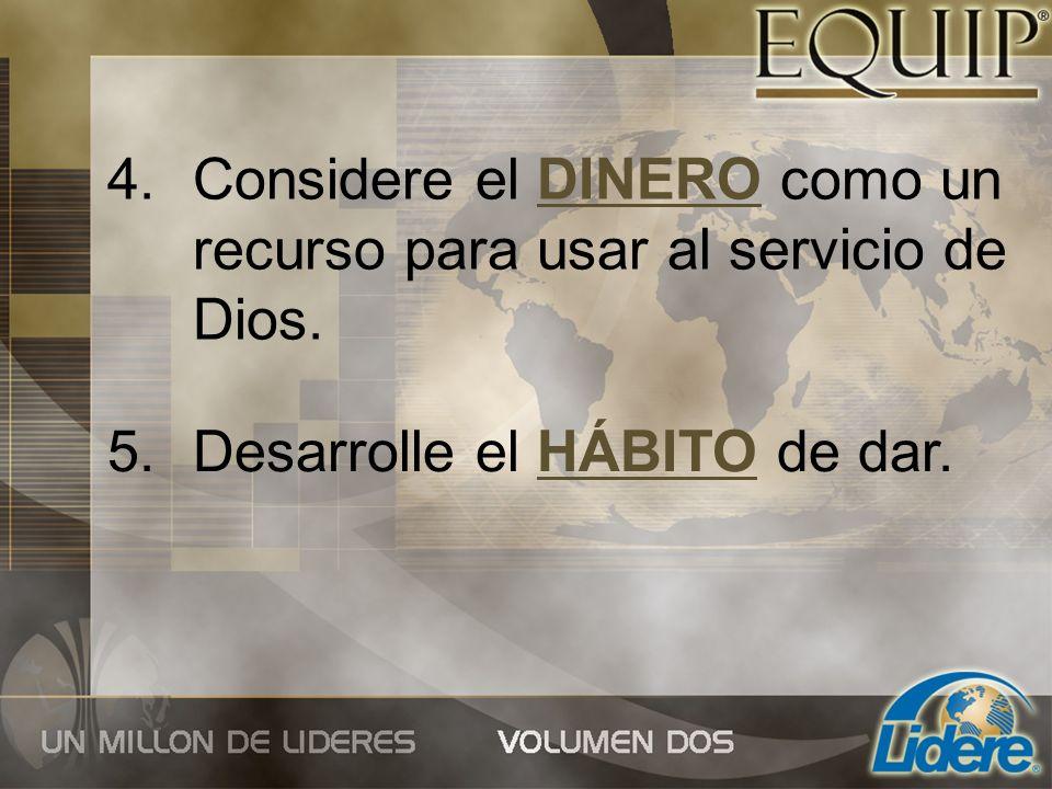 Considere el DINERO como un recurso para usar al servicio de Dios.