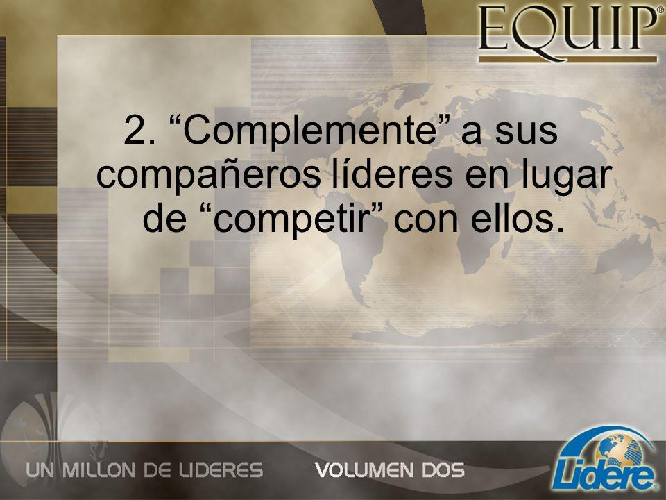 2. Complemente a sus compañeros líderes en lugar de competir con ellos.