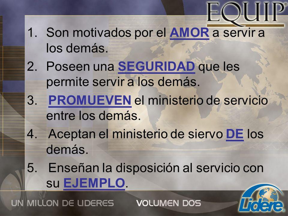 Son motivados por el AMOR a servir a los demás.