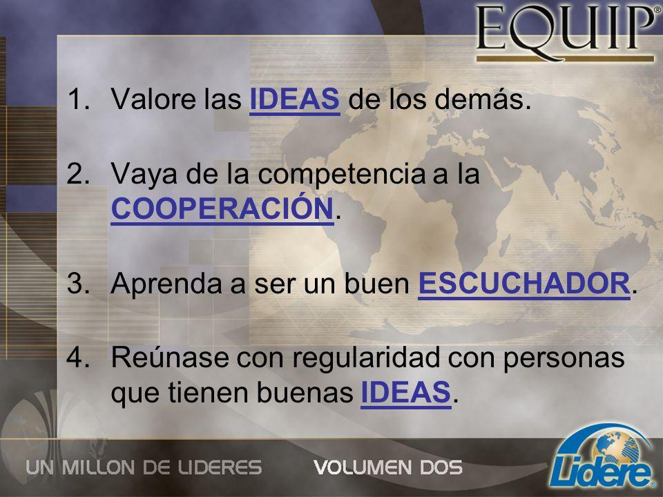 Valore las IDEAS de los demás.