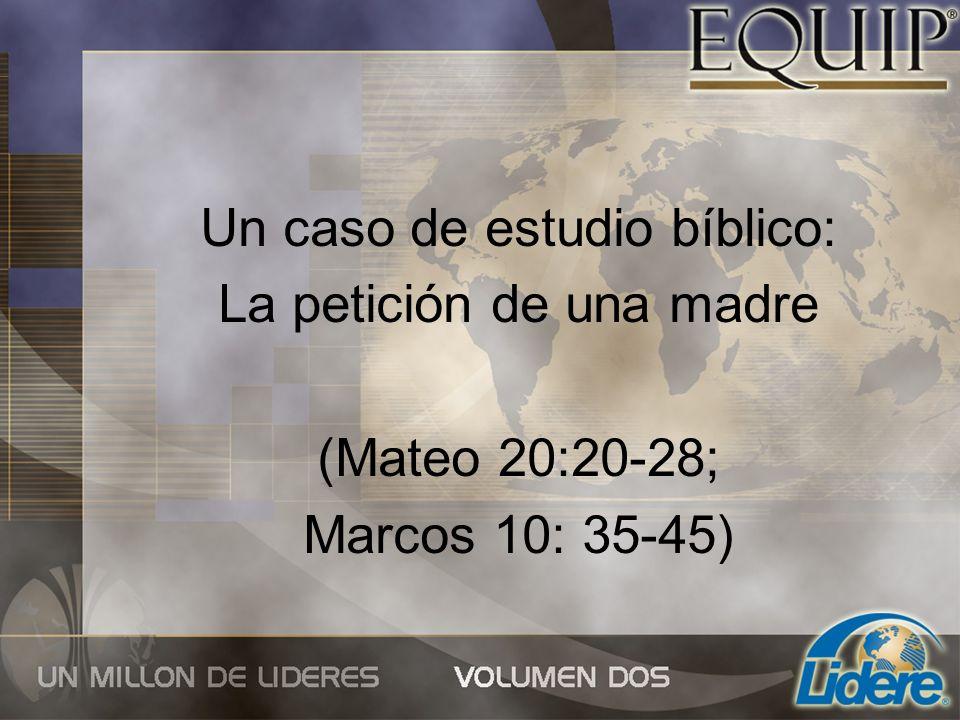 Un caso de estudio bíblico: La petición de una madre (Mateo 20:20-28;