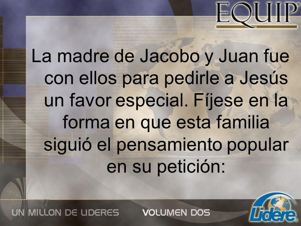 La madre de Jacobo y Juan fue con ellos para pedirle a Jesús un favor especial.