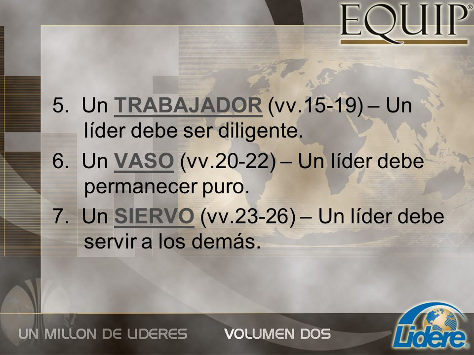 5. Un TRABAJADOR (vv.15-19) – Un líder debe ser diligente.