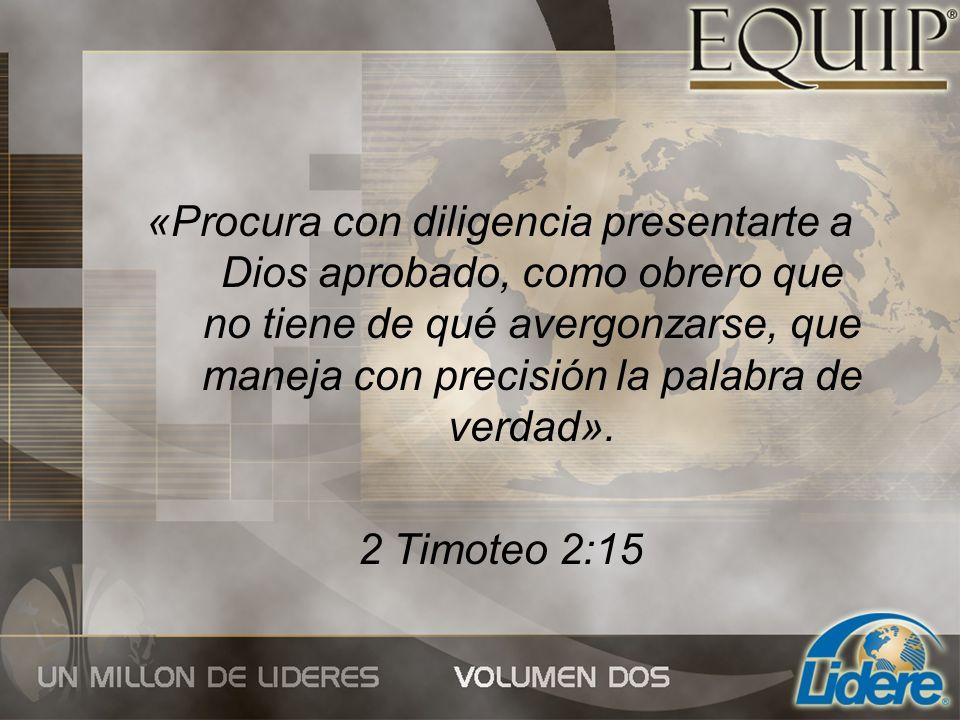 «Procura con diligencia presentarte a Dios aprobado, como obrero que no tiene de qué avergonzarse, que maneja con precisión la palabra de verdad».