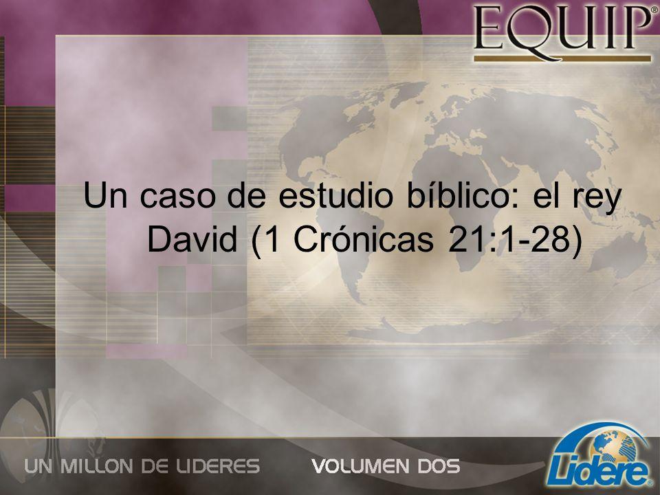 Un caso de estudio bíblico: el rey David (1 Crónicas 21:1-28)