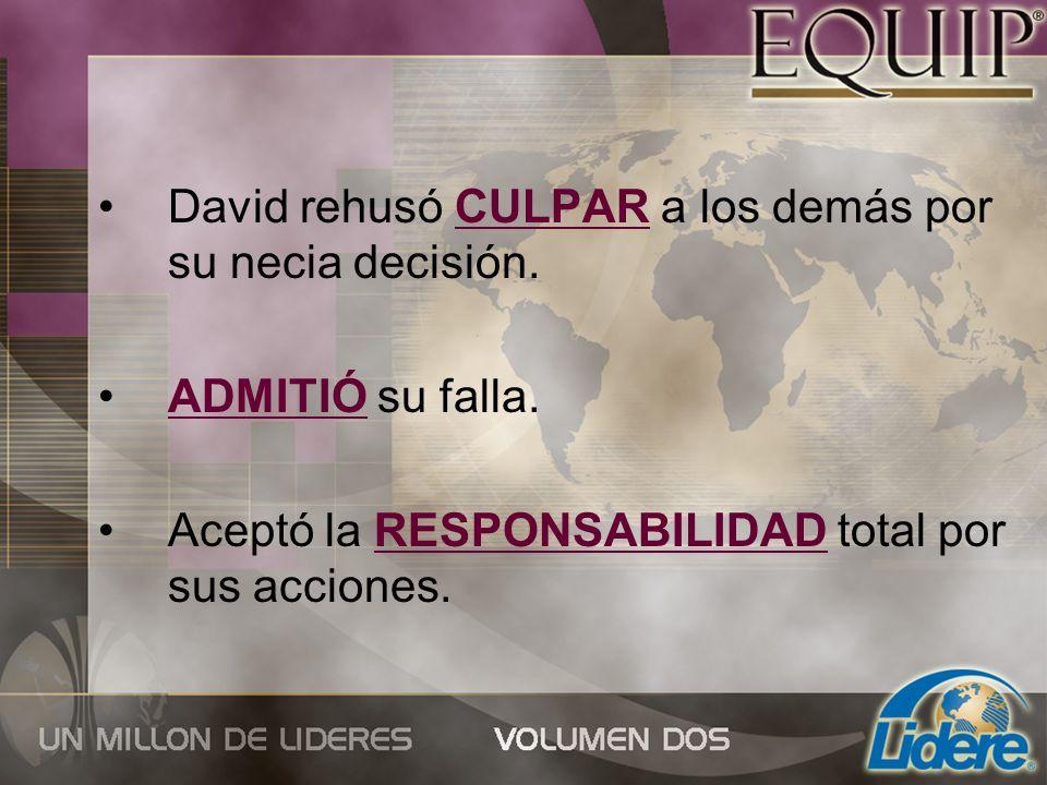 David rehusó CULPAR a los demás por su necia decisión.