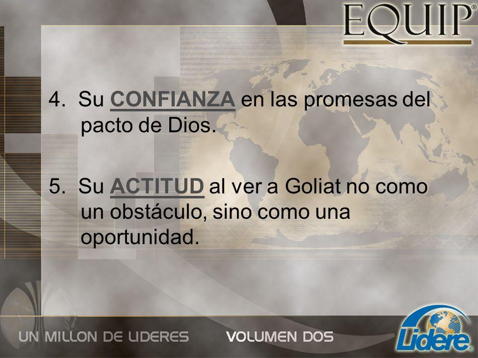 4. Su CONFIANZA en las promesas del pacto de Dios.
