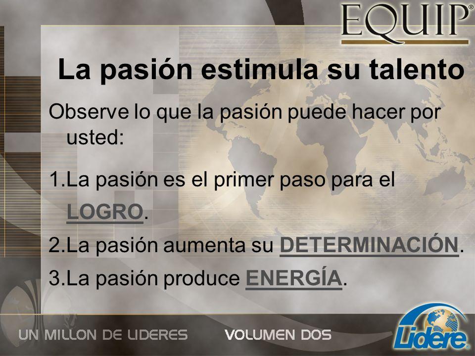 La pasión estimula su talento