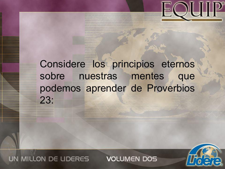 Considere los principios eternos sobre nuestras mentes que podemos aprender de Proverbios 23: