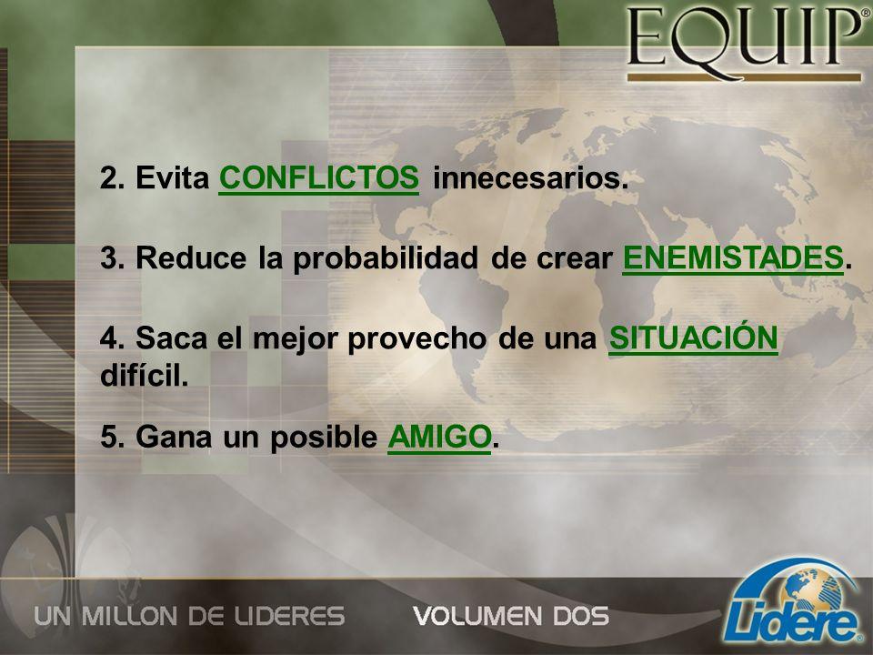 2. Evita CONFLICTOS innecesarios.