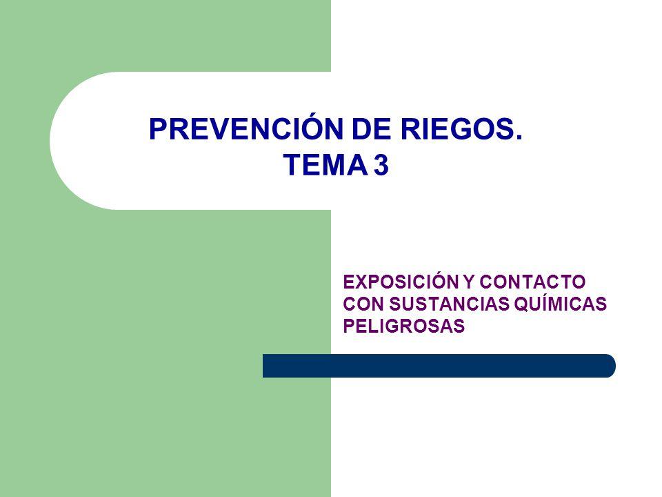 EXPOSICIÓN Y CONTACTO CON SUSTANCIAS QUÍMICAS PELIGROSAS