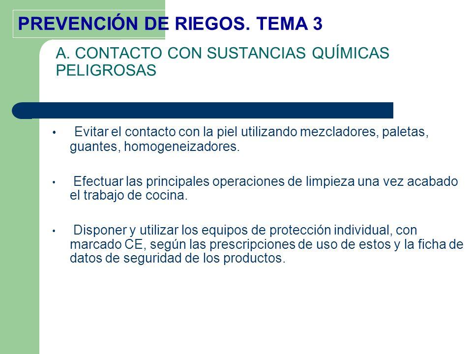 A. CONTACTO CON SUSTANCIAS QUÍMICAS PELIGROSAS