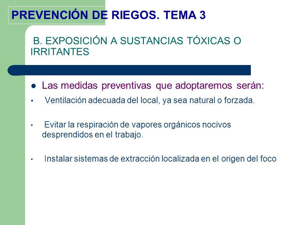 B. EXPOSICIÓN A SUSTANCIAS TÓXICAS O IRRITANTES