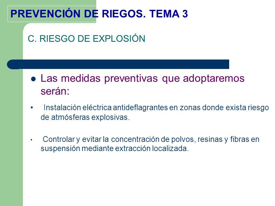 Las medidas preventivas que adoptaremos serán: