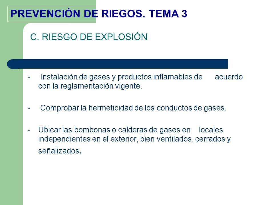 C. RIESGO DE EXPLOSIÓN Instalación de gases y productos inflamables de acuerdo con la reglamentación vigente.