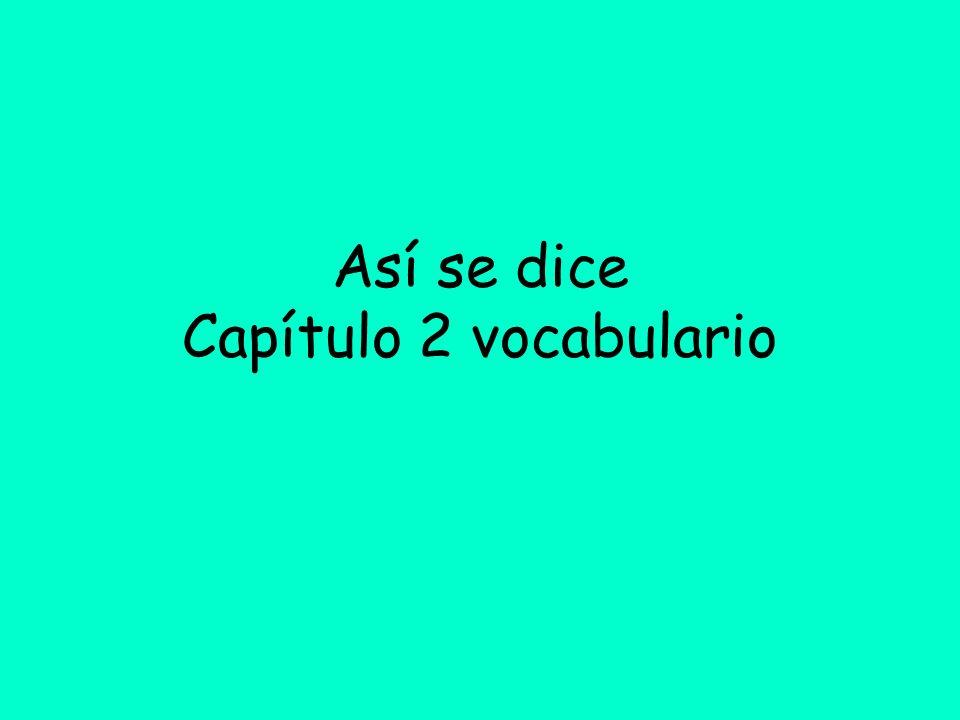 Así se dice Capítulo 2 vocabulario