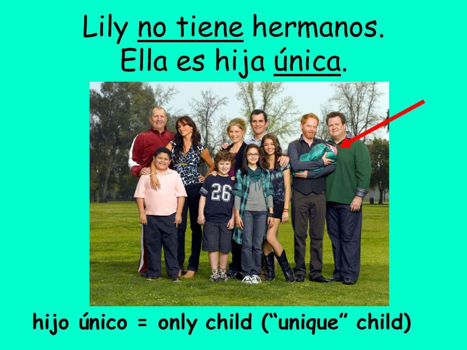 Lily no tiene hermanos. Ella es hija única.