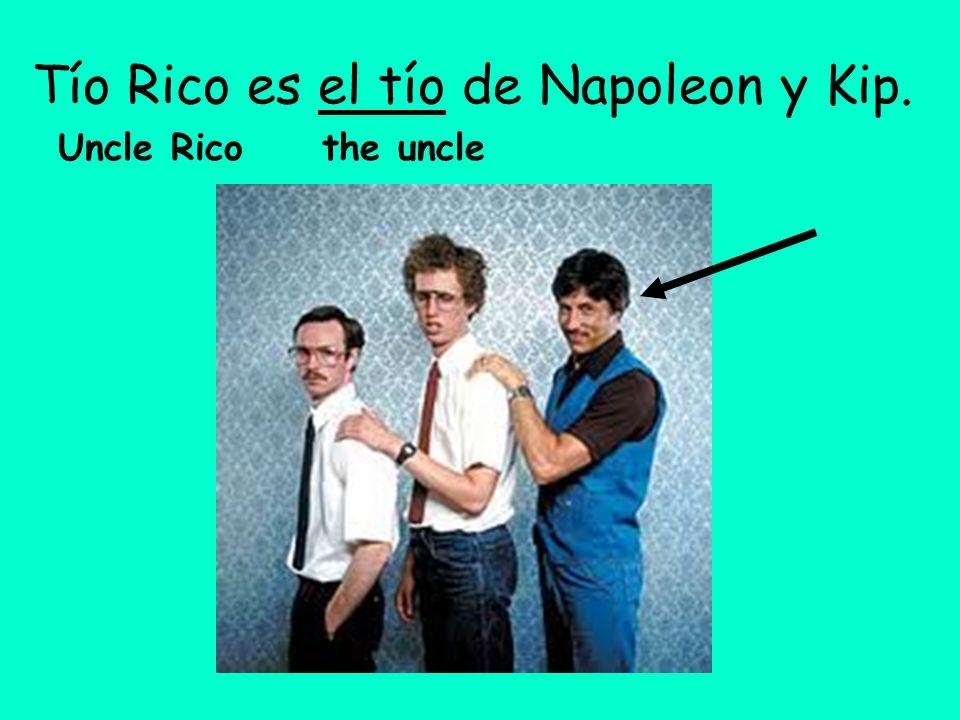 Tío Rico es el tío de Napoleon y Kip.
