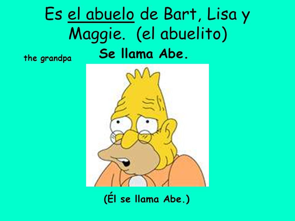 Es el abuelo de Bart, Lisa y Maggie. (el abuelito)