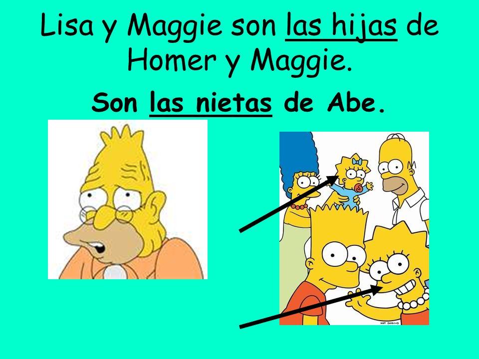 Lisa y Maggie son las hijas de Homer y Maggie.