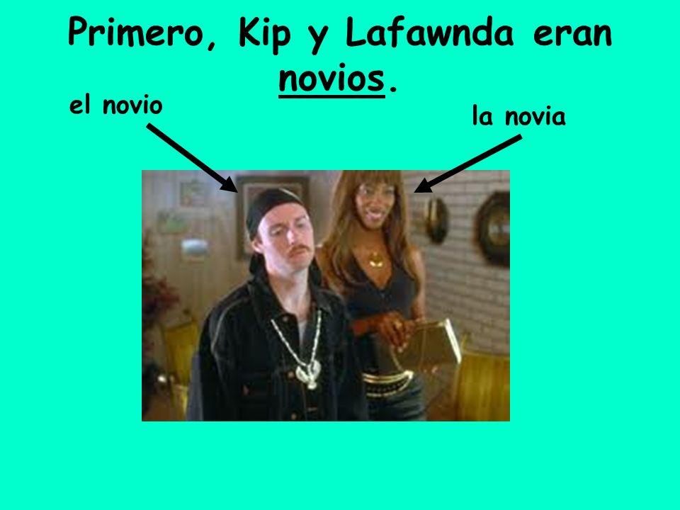 Primero, Kip y Lafawnda eran novios.