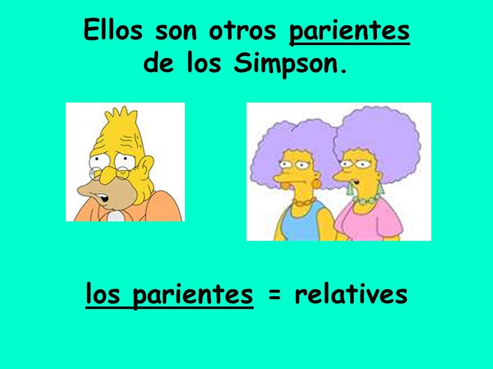 Ellos son otros parientes de los Simpson.