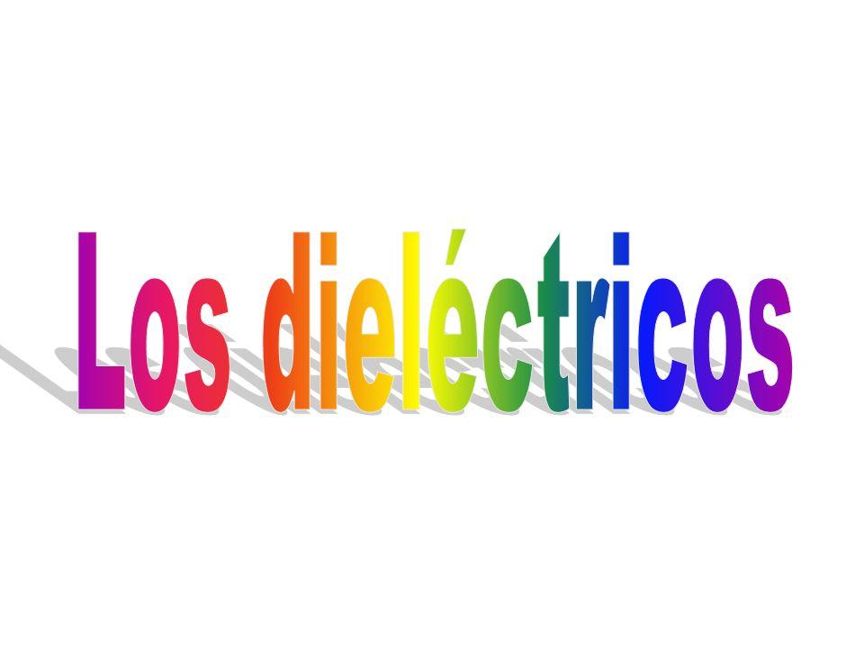 Los dieléctricos