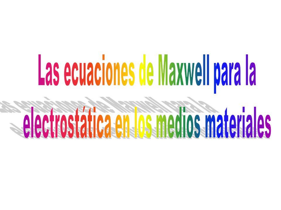 Las ecuaciones de Maxwell para la