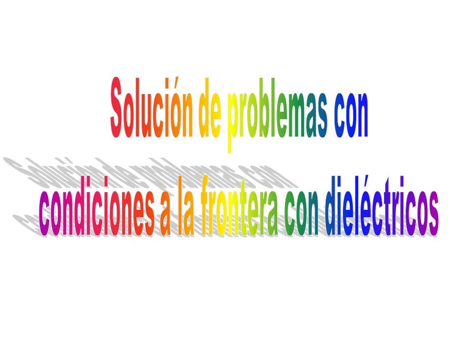 Solución de problemas con condiciones a la frontera con dieléctricos