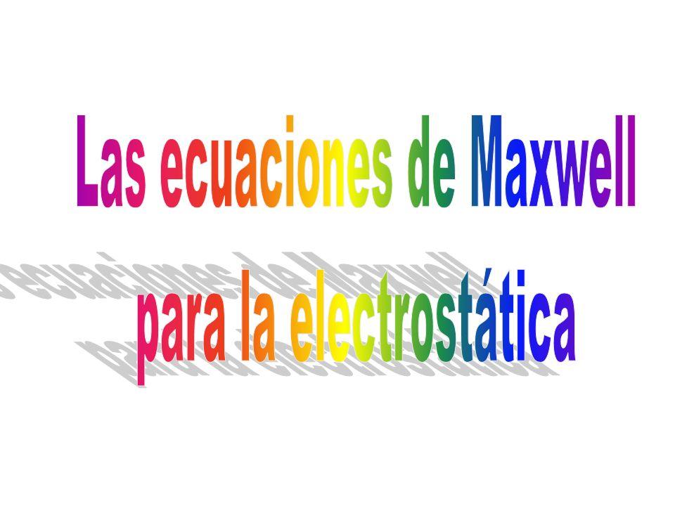 Las ecuaciones de Maxwell para la electrostática