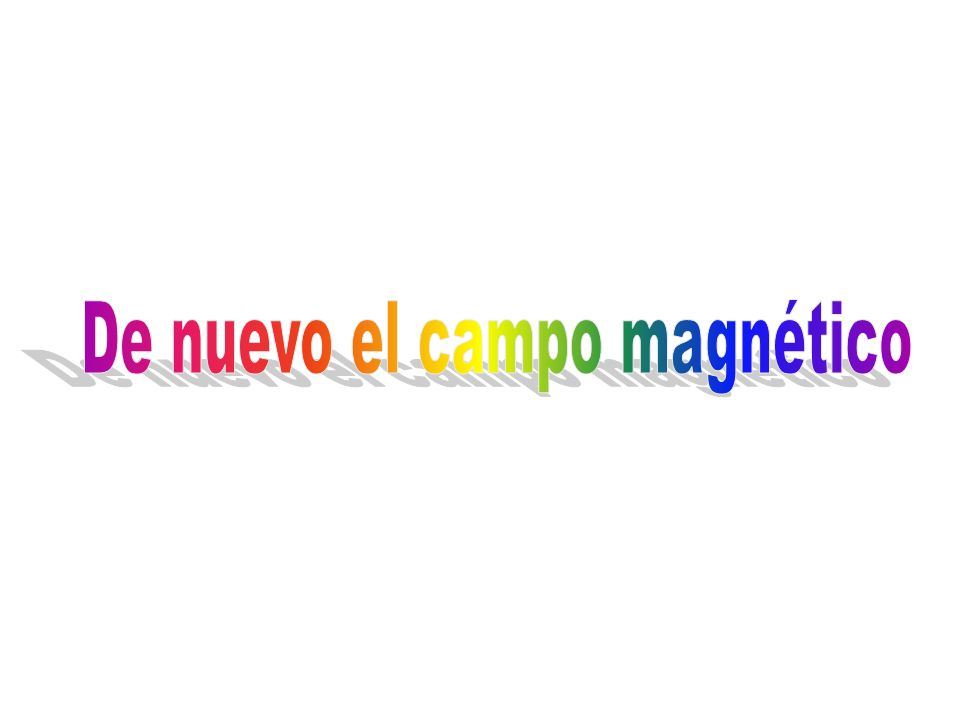 De nuevo el campo magnético