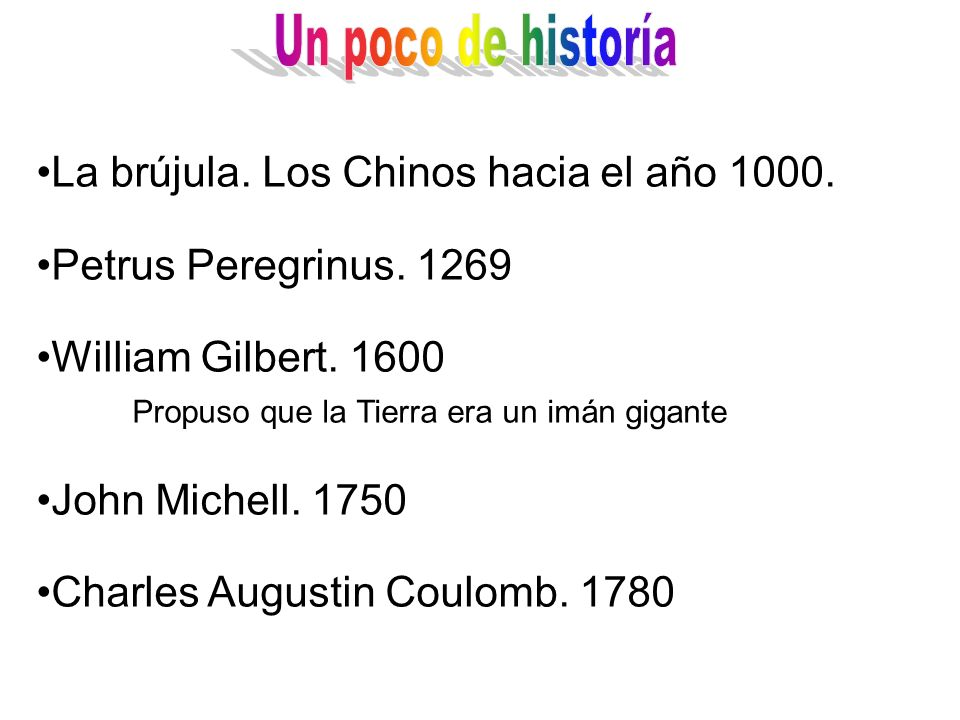 Un poco de historía La brújula. Los Chinos hacia el año 1000.