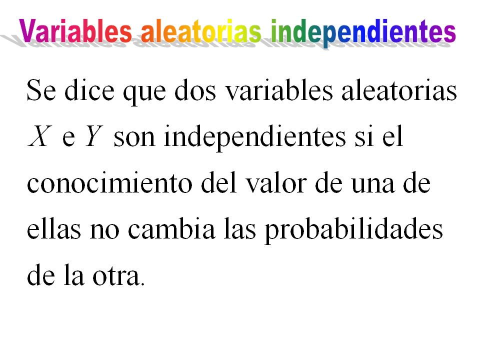 Variables aleatorias independientes