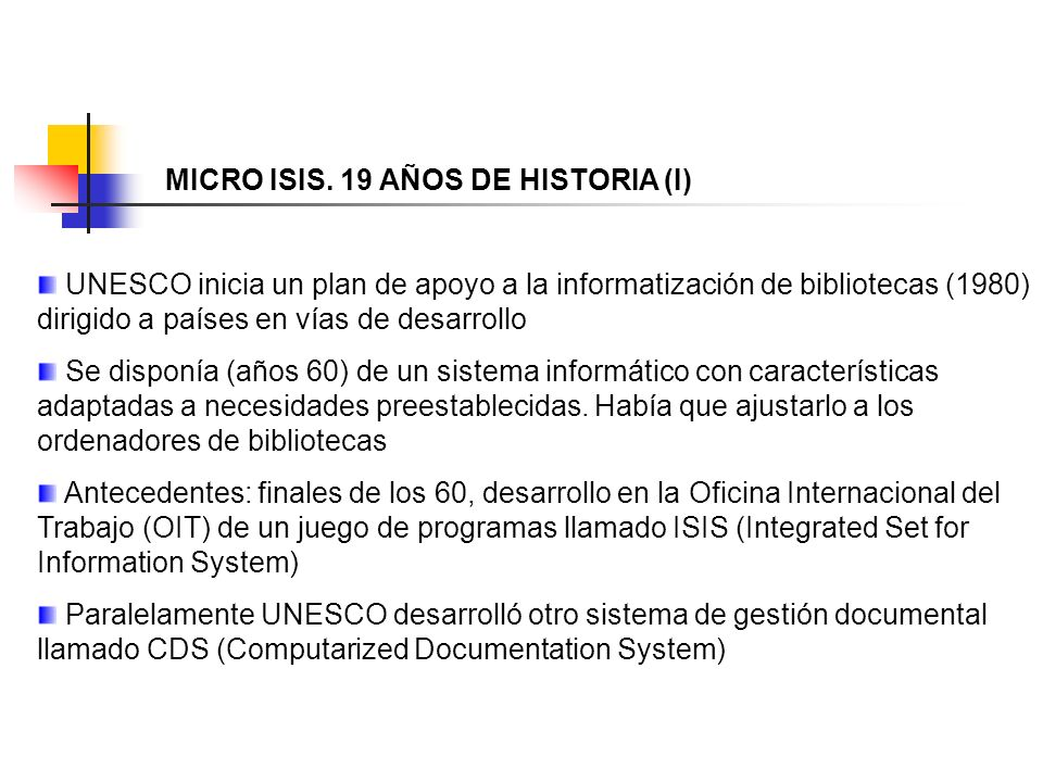 MICRO ISIS. 19 AÑOS DE HISTORIA (I)