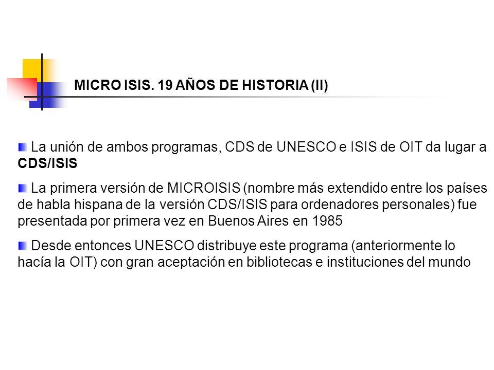 MICRO ISIS. 19 AÑOS DE HISTORIA (II)