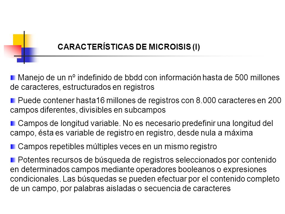 CARACTERÍSTICAS DE MICROISIS (I)