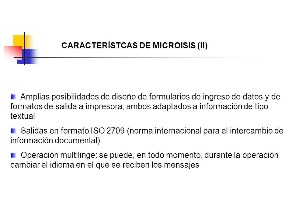 CARACTERÍSTCAS DE MICROISIS (II)